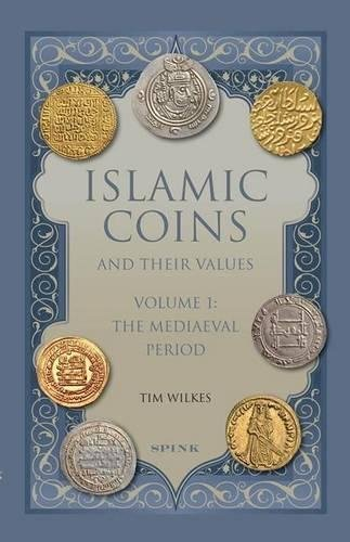 Islamic Coins & Their Values: The Mediaeval Period de Spink & Son Ltd