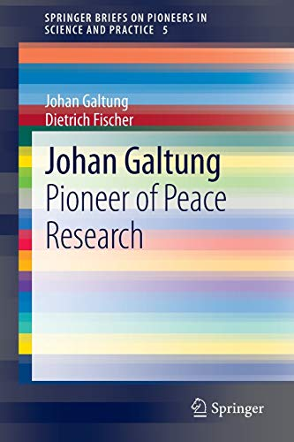 Johan Galtung: Pioneer of Peace Research de Springer