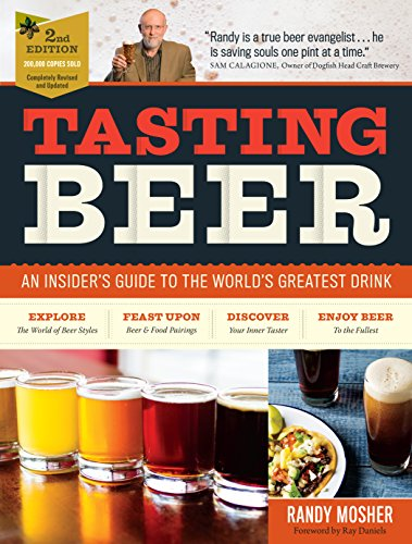 Tasting Beer, 2nd Edition: An Insider's Guide to the World's Greatest Drink de Storey Publishing LLC