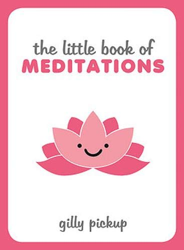 The Little Book of Meditations de Summersdale Publishers