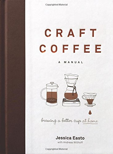 Craft Coffee: A Manual; Brewing a Better Cup at Home de Surrey Books,U.S.