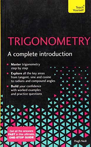 Trigonometry: A Complete Introduction: The Easy Way to Learn Trig de Teach Yourself