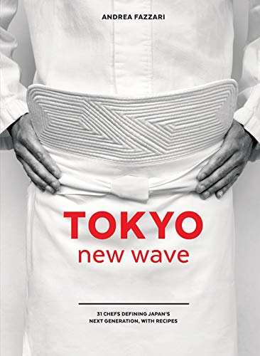 Tokyo New Wave: 31 Chefs Defining Japan's Next Generation, with Recipes [A Cookbook] de Ten Speed Press