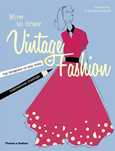 How to draw vintage fashion de Thames & Hudson Ltd