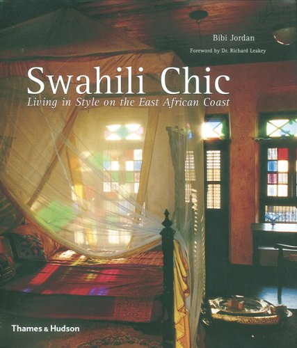 Swahili Chic: Living in Style on the East African Coast de Thames & Hudson Ltd