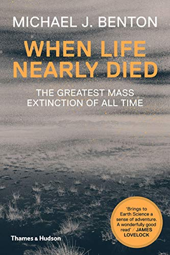 When life nearly died : The Greatest Mass Extinction of All Time de Thames & Hudson Ltd