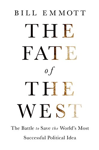 The Fate of the West: The Battle to Save the World's Most Successful Political Idea de The Economist