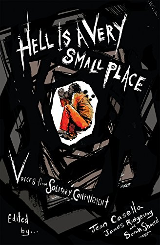 Hell Is a Very Small Place: Voices from Solitary Confinement de The New Press