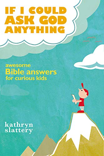 If I Could Ask God Anything: Awesome Bible Answers for Curious Kids de Thomas Nelson Publishers
