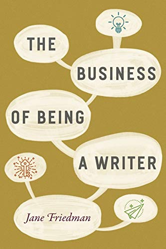 The Business of Being a Writer de University of Chicago Press