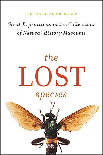 The Lost species: Great Expeditions in the Collections of Natural History Museums de University of Chicago Press