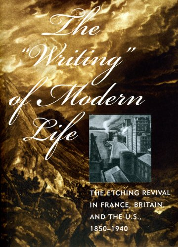The ′Writing′ of Modern Life - The Etching Revival in France, Britain, and the U.S.,1850-1940 de University of Chicago Press