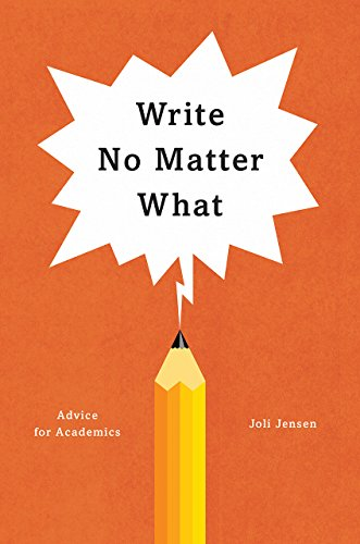 Write No Matter What: Advice for Academics de University of Chicago Press