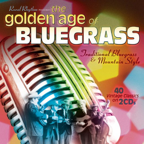 Golden Age of Bluegrass:40 Vin [Import USA] de Various