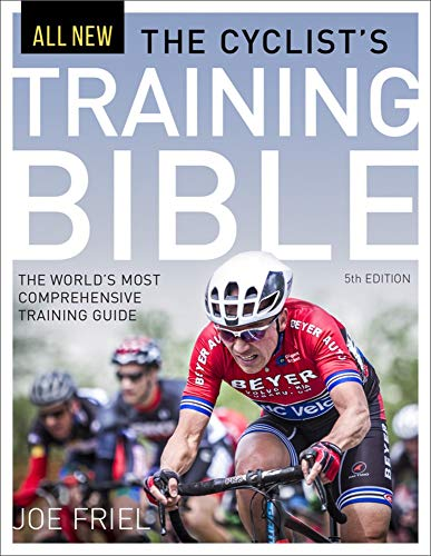 The Cyclist's Training Bible: The World's Most Comprehensive Training Guide de VeloPress