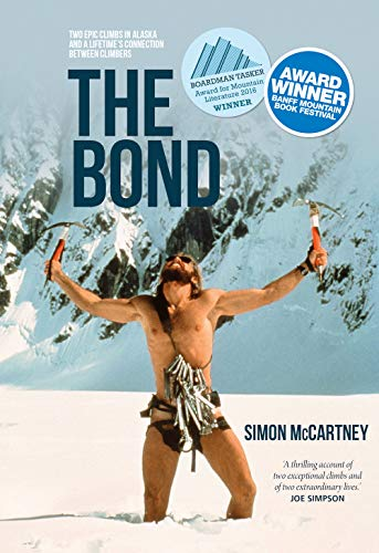 The Bond: Two epic climbs in Alaska and a lifetime's connection between climbers de Vertebrate Publishing