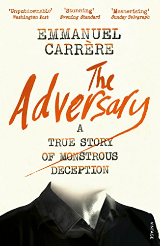 The Adversary: A True Story of Monstrous Deception de Vintage