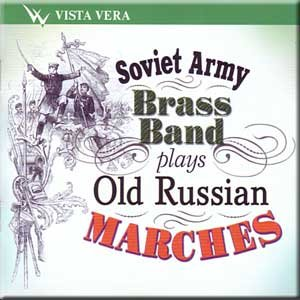 Soviet Army Brass Band plays Old Russian Marches (CD) de Vista Vera