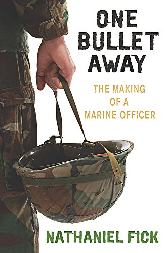 One Bullet Away: The making of a US Marine Officer de W&N