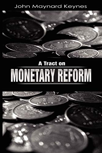 A Tract on Monetary Reform de WWW.Therichestmaninbabylon.Org