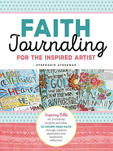 Faith Journaling for the Inspired Artist de Walter Foster Publishing