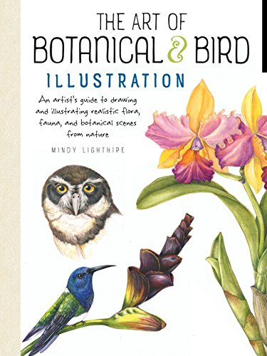 The Art of Botanical & Bird Illustration: An Artist's Guide to Drawing and Illustrating Realistic Flora, Fauna, and Botanical Scenes from Nature de Walter Foster Publishing