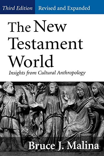 The New Testament World: Insights from Cultural Anthropology de Westminster/John Knox Press,U.S.