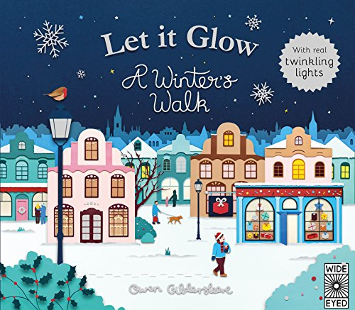 Let It Glow: A Winter's Walk, With Real Twinkle Lights de Wide Eyed Editions