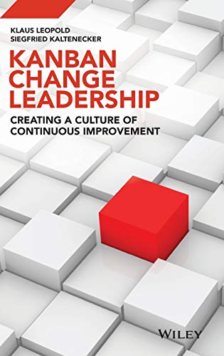 Kanban Change Leadership: Creating a Culture of Continuous Improvement de Wiley-Blackwell
