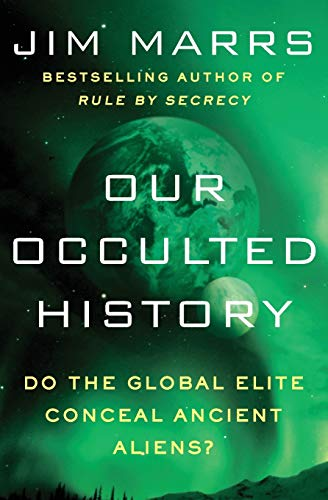 Our Occulted History: Do the Global Elite Conceal Ancient Aliens? de William Morrow Paperbacks