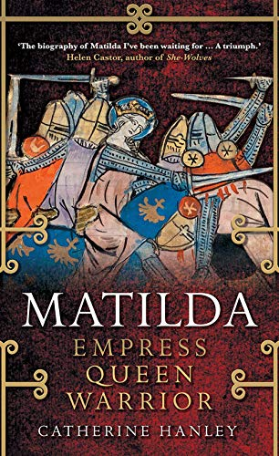 Matilda: Empress, Queen, Warrior de Yale University Press