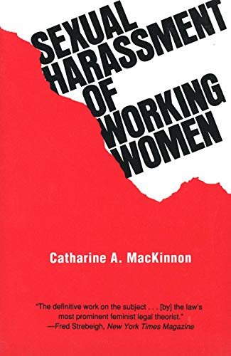 Sexual Harassment of Working Women a Case of Sex Discrimination (Paper) de Yale University Press