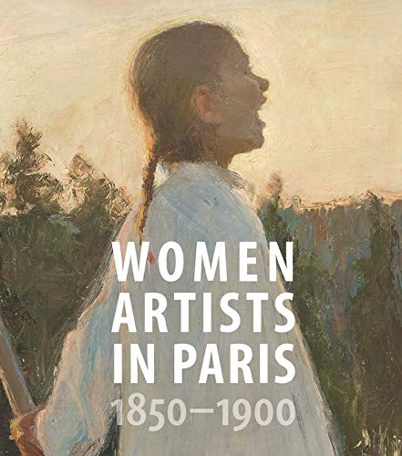 Women Artists in Paris 1850-1900 de Yale University Press