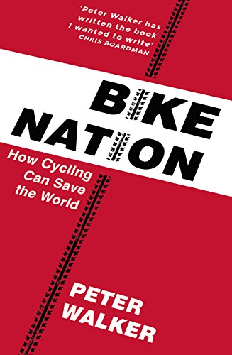 Bike Nation: How Cycling Can Save the World de Yellow Jersey