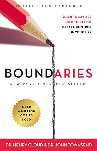 Boundaries: When to Say Yes, How to Say No to Take Control of Your Life de Zondervan